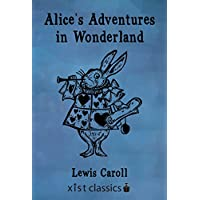 Alice's Adventures in Wonderland (Xist Classics) (English Edition)
