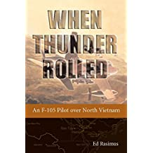 When Thunder Rolled: An F-105 Pilot over North Vietnam (English Edition)