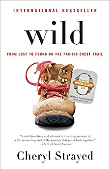 """Wild (Oprah's Book Club 2.0 Digital Edition): From Lost to Found on the Pacific Crest Trail (English Edition)"",作者:[Strayed, Cheryl]"