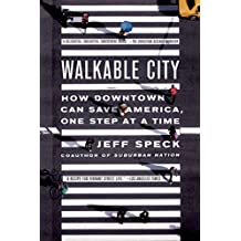 Walkable City: How Downtown Can Save America, One Step at a Time (English Edition)