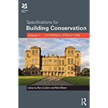 Specifications for Building Conservation: Volume 1: External Structure (English Edition)