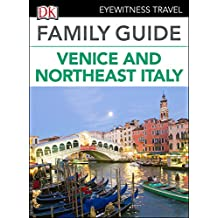 DK Eyewitness Family Guide Venice and Northeast Italy (English Edition)