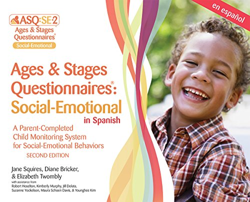 Ages & Stages Questionnaires (R): Social-Emotional (ASQ (R):SE-2): Questionnaires (Spanish): A Parent-Completed Child Monitoring System for Social-Emotional Behaviors
