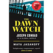 The Dawn Watch: Joseph Conrad in a Global World (English Edition)