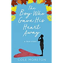 The Boy Who Gave His Heart Away: A Death that Brought the Gift of Life (English Edition)