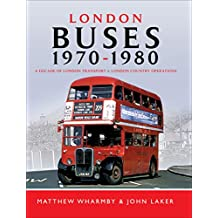 London Buses, 1970–1980: A Decade of London Transport and London Country Operations (English Edition)