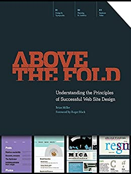 """""""Above the Fold: Understanding the Principles of Successful Web Site Design (English Edition)"""",作者:[Brian D Miller]"""