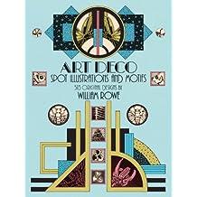 Art Deco Spot Illustrations and Motifs: 513 Original Designs (Dover Pictorial Archive) (English Edition)