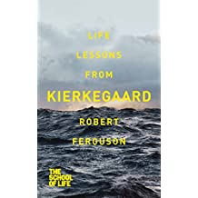 Life lessons from Kierkegaard (English Edition)
