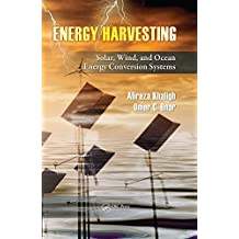 Energy Harvesting: Solar, Wind, and Ocean Energy Conversion Systems (Energy, Power Electronics, and Machines) (English Edition)