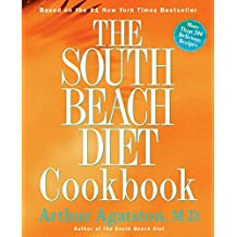 The South Beach Diet Cookbook: More than 200 Delicious Recipies That Fit the Nation's Top Diet (English Edition)