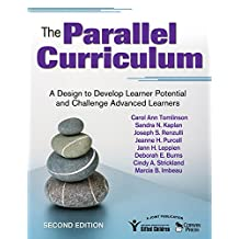 The Parallel Curriculum: A Design to Develop Learner Potential and Challenge Advanced Learners (English Edition)