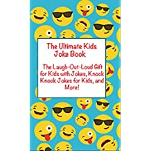 Ultimate Kids Joke Book: The Laugh Out Loud Gift for Kids with Jokes, Knock Knock Jokes for Kids, and Mor More (Joke Books for Kids) (English Edition)