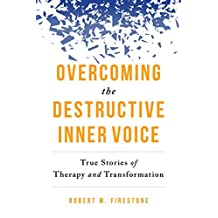 Overcoming the Destructive Inner Voice: True Stories of Therapy and Transformation (English Edition)