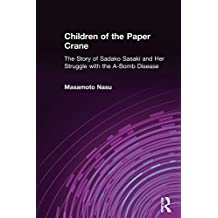 Children of the Paper Crane: The Story of Sadako Sasaki and Her Struggle with the A-Bomb Disease (English Edition)
