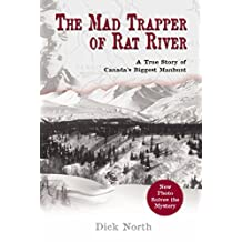 Mad Trapper of Rat River: A True Story Of Canada's Biggest Manhunt (English Edition)