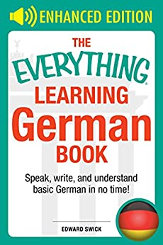 """""""The Everything Learning German Book: Speak, write, and understand basic German in no time (Everything®) (English Edition)"""",作者:[Swick, Edward]"""