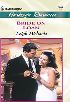 """Bride On Loan (Mills & Boon Cherish) (English Edition)"",作者:[Michaels, Leigh]"