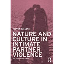 Nature and Culture in Intimate Partner Violence: Sex, Love and Equality (English Edition)