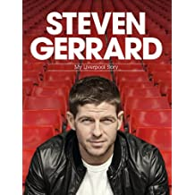 Steven Gerrard: My Liverpool Story (Campbell and Carter) (English Edition)