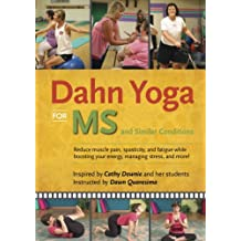 Dahn Yoga for Ms and Similar Conditions: Reduce Muscle Pain, Spasticity, and Fatigue While Boosting Your Energy, Managing Stress and More!