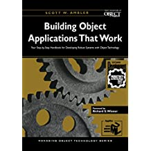 Building Object Applications that Work: Your Step-by-Step Handbook for Developing Robust Systems with Object Technology (SIGS: Managing Object Technology 9) (English Edition)