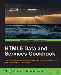 """HTML5 Data and Services Cookbook (English Edition)"",作者:[Kosev, Gorgi, Mitreski, Mite]"