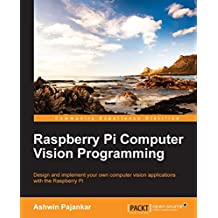 Raspberry Pi Computer Vision Programming (English Edition)