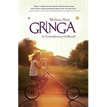 Gringa: A Contradictory Girlhood (English Edition)