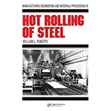Hot Rolling of Steel (Manufacturing Engineering and Materials Processing) (English Edition)