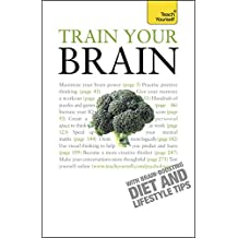 Train Your Brain: Teach Yourself (English Edition)
