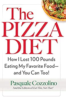 """""""The   Pizza Diet: How I Lost 100 Pounds Eating My Favorite Food--And You Can Too! (English Edition)"""",作者:[Cozzolino, Pasquale]"""
