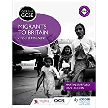 OCR GCSE History SHP: Migrants to Britain c.1250 to present (English Edition)