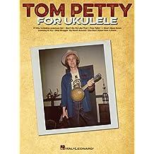 Tom Petty for Ukulele (English Edition)