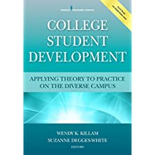 College Student Development: Applying Theory to Practice on the Diverse Campus (English Edition)