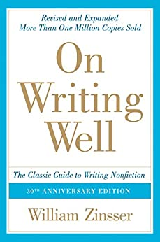 """""""On Writing Well, 30th Anniversary Edition: An Informal Guide to Writing Nonfiction (English Edition)"""",作者:[Zinsser, William]"""