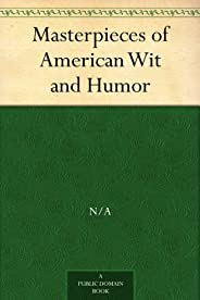 Masterpieces of American Wit and Humor (免费公版书) (English Edition)