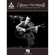 Django Reinhardt - The Definitive Collection Songbook: Guitar Recorded Versions (English Edition)