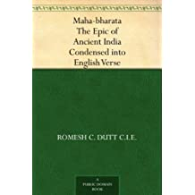 Maha-bharata The Epic of Ancient India Condensed into English Verse (English Edition)