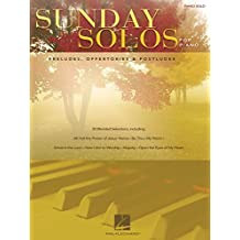 Sunday Solos for Piano: Preludes, Offertories & Postludes (English Edition)