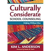 Culturally Considerate School Counseling: Helping Without Bias (English Edition)