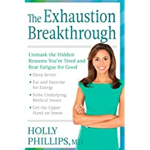 The Exhaustion Breakthrough: Unmask the Hidden Reasons You're Tired and Beat Fatigue for Good (English Edition)