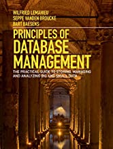 Principles of Database Management: The Practical Guide to Storing, Managing and Analyzing Big and Small Data (English Edit...