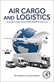 Air Cargo and Logistics: Classics and Contemporary Practice (平装) [Pre-order 15-09-2018]