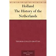 Holland The History of the Netherlands (English Edition)