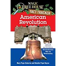 American Revolution (A Nonfiction Companion to Magic Tree House #22: Revolutionary War on Wednesday)