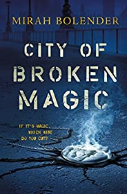 City of Broken Magic (Chronicles of Amicae Book 1) (English Edition)