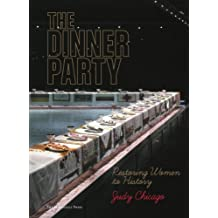 The Dinner Party: Restoring Women to History (English Edition)