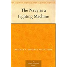The Navy as a Fighting Machine (English Edition)