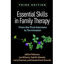 Essential Skills in Family Therapy, Third Edition: From the First Interview to Termination (English Edition)
